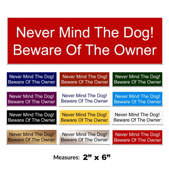 Engraved Never Mind the Dog Sign 2 x 6 Inch